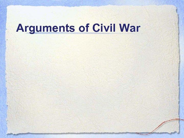 Arguments of Civil War
