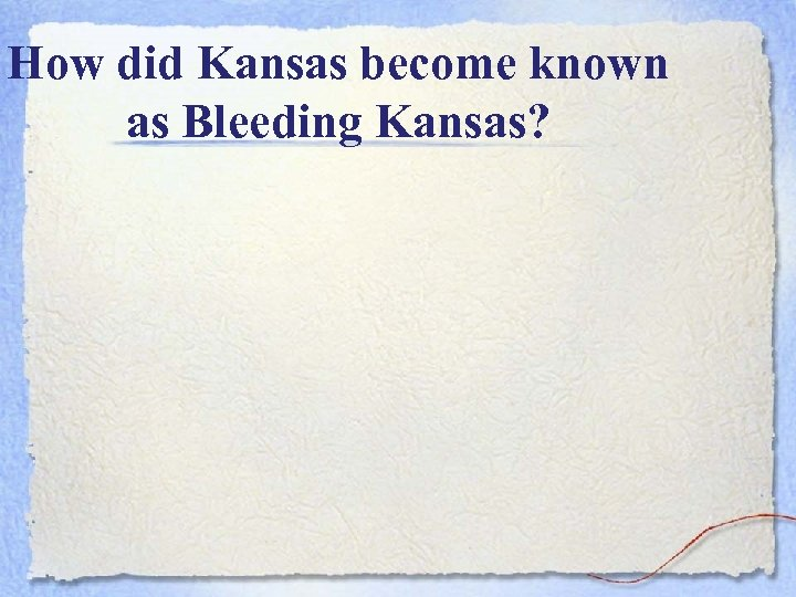 How did Kansas become known as Bleeding Kansas?
