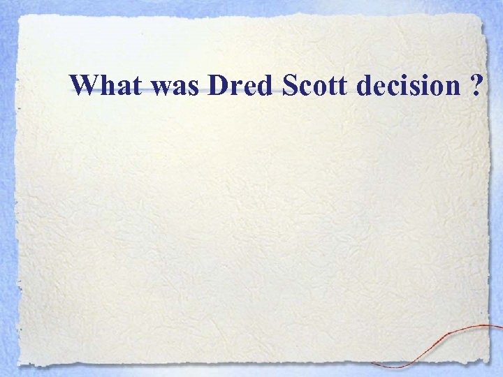 What was Dred Scott decision ?