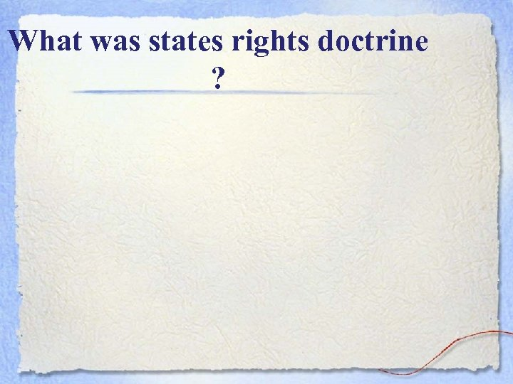 What was states rights doctrine ?