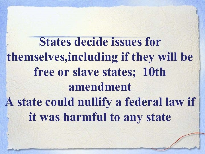 States decide issues for themselves, including if they will be free or slave states;