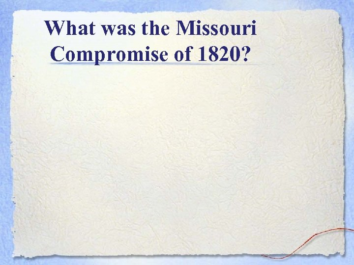 What was the Missouri Compromise of 1820?