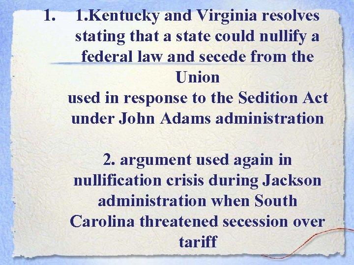 1. 1. Kentucky and Virginia resolves stating that a state could nullify a federal