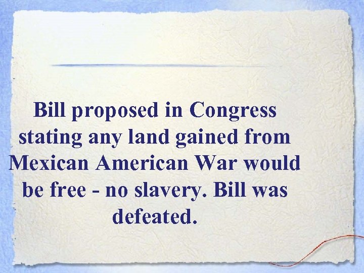 Bill proposed in Congress stating any land gained from Mexican American War would be