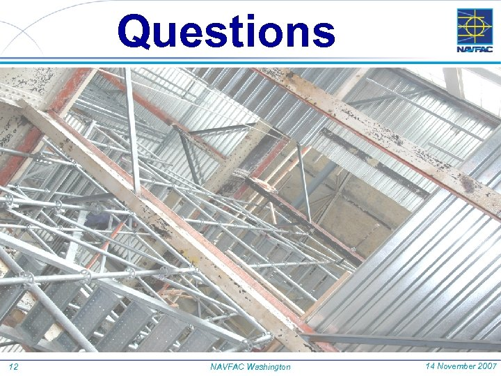 Questions 12 NAVFAC Washington 14 November 2007