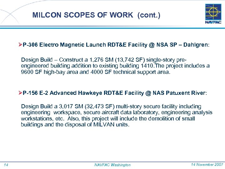 MILCON SCOPES OF WORK (cont. ) ØP-306 Electro Magnetic Launch RDT&E Facility @ NSA