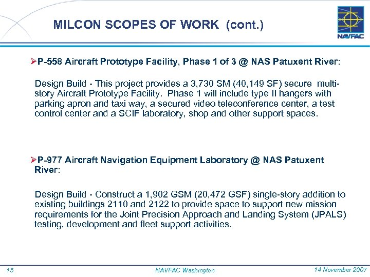 MILCON SCOPES OF WORK (cont. ) ØP-558 Aircraft Prototype Facility, Phase 1 of 3