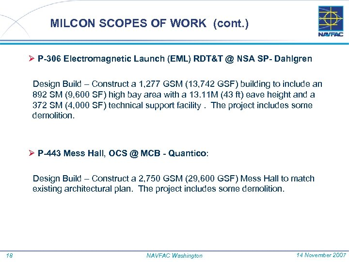 MILCON SCOPES OF WORK (cont. ) Ø P-306 Electromagnetic Launch (EML) RDT&T @ NSA