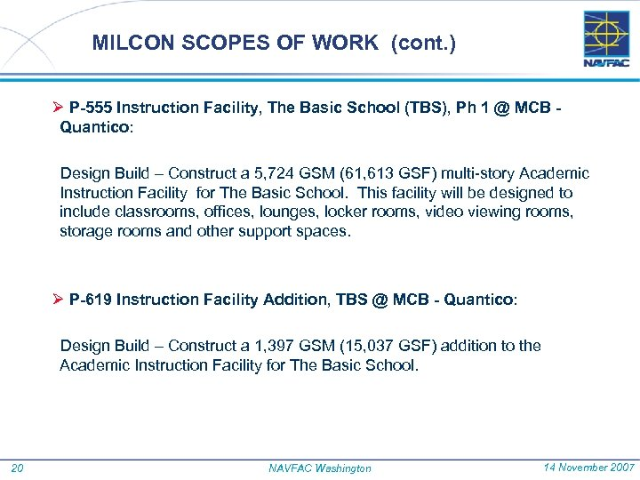 MILCON SCOPES OF WORK (cont. ) Ø P-555 Instruction Facility, The Basic School (TBS),