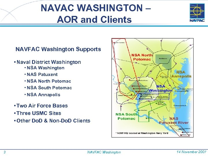 NAVAC WASHINGTON – AOR and Clients NAVFAC Washington Supports • Naval District Washington •
