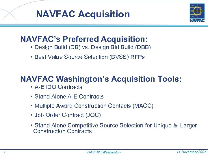 NAVFAC Acquisition NAVFAC's Preferred Acquisition: • Design Build (DB) vs. Design Bid Build (DBB)