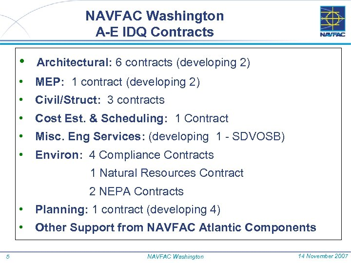 NAVFAC Washington A-E IDQ Contracts • Architectural: 6 contracts (developing 2) • MEP: 1