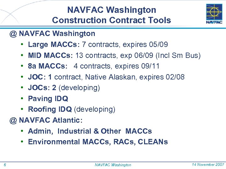 NAVFAC Washington Construction Contract Tools @ NAVFAC Washington • Large MACCs: 7 contracts, expires