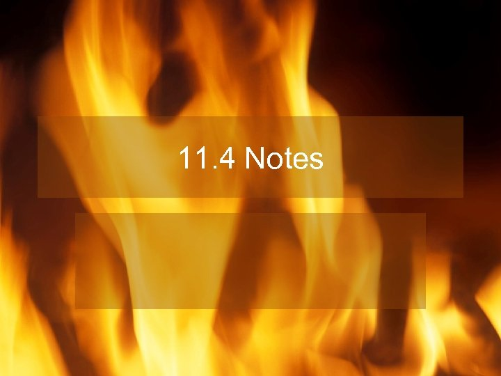 11. 4 Notes
