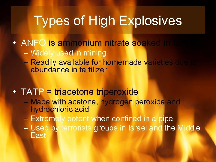 Types of High Explosives • ANFO is ammonium nitrate soaked in fuel oil –