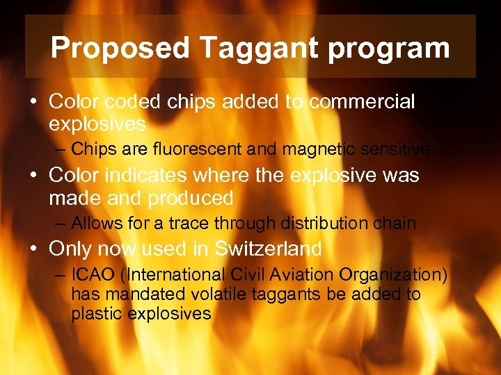 Proposed Taggant program • Color coded chips added to commercial explosives – Chips are
