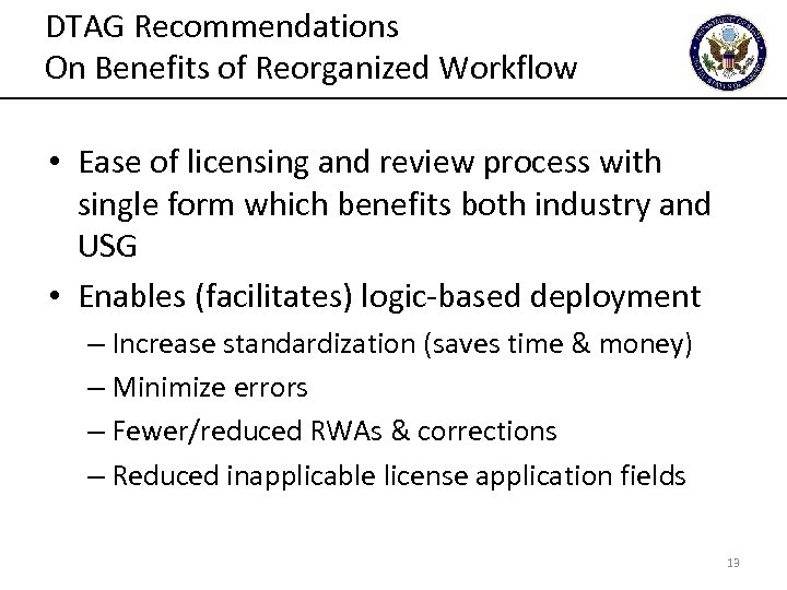 DTAG Recommendations On Benefits of Reorganized Workflow • Ease of licensing and review process