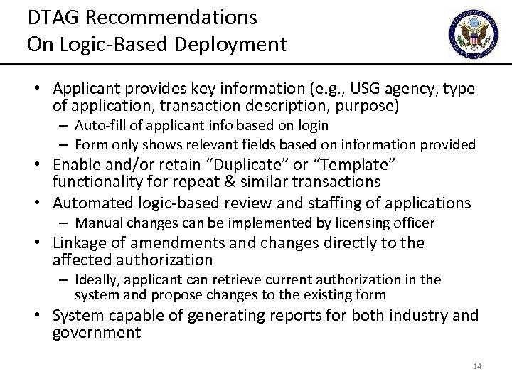 DTAG Recommendations On Logic-Based Deployment • Applicant provides key information (e. g. , USG
