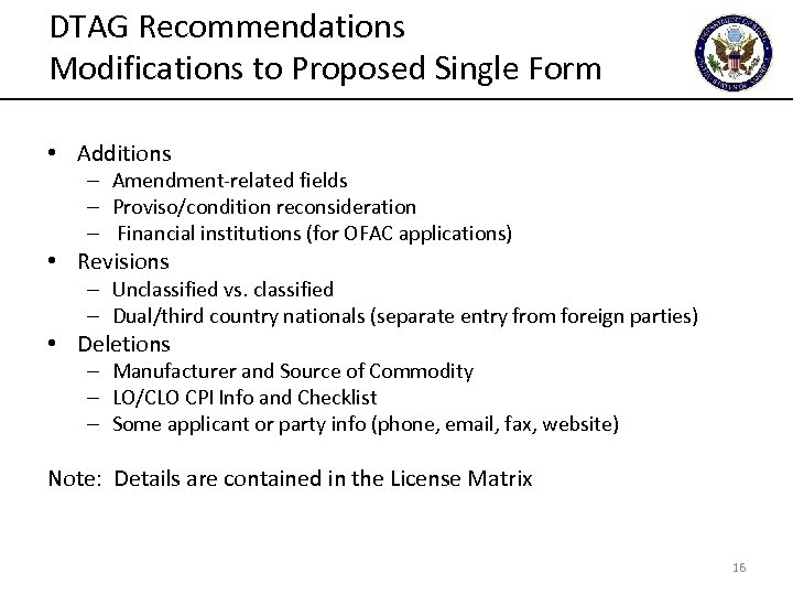 DTAG Recommendations Modifications to Proposed Single Form • Additions – Amendment-related fields – Proviso/condition
