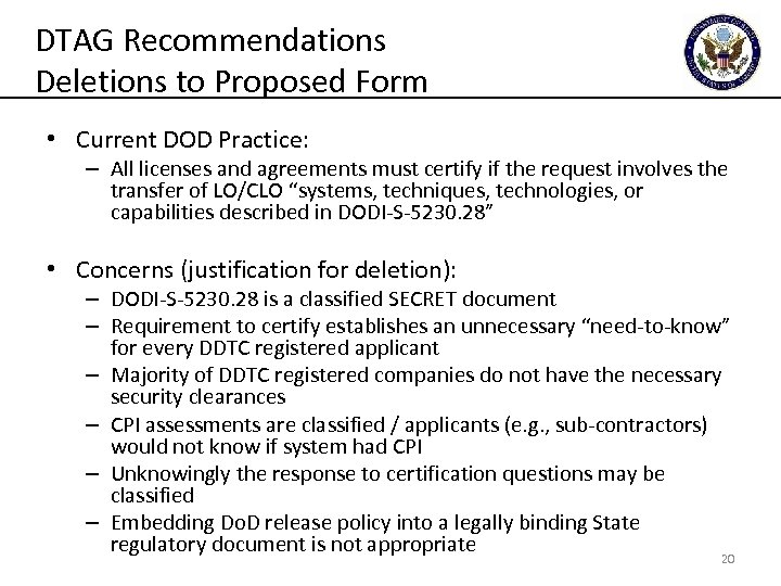 DTAG Recommendations Deletions to Proposed Form • Current DOD Practice: – All licenses and
