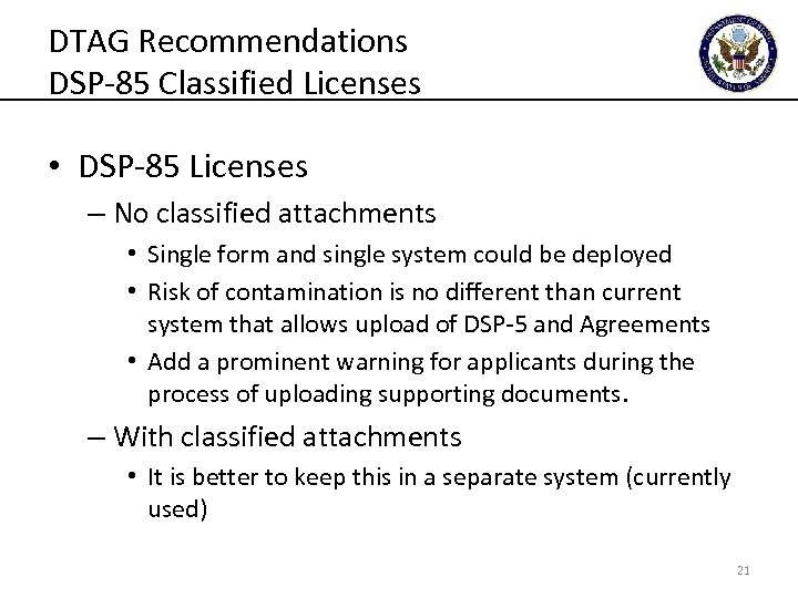 DTAG Recommendations DSP-85 Classified Licenses • DSP-85 Licenses – No classified attachments • Single