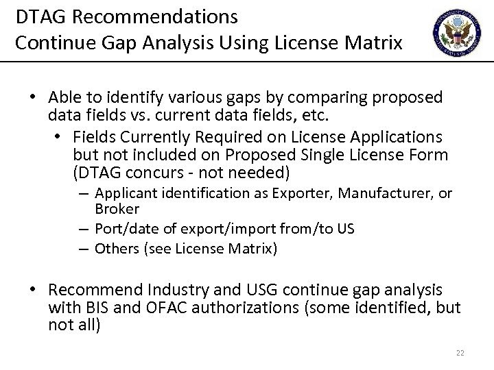 DTAG Recommendations Continue Gap Analysis Using License Matrix • Able to identify various gaps