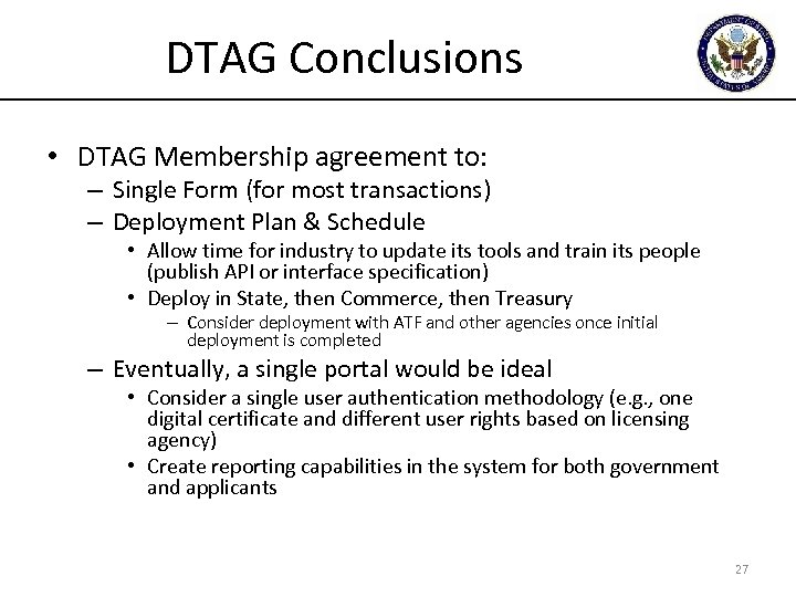 DTAG Conclusions • DTAG Membership agreement to: – Single Form (for most transactions) –