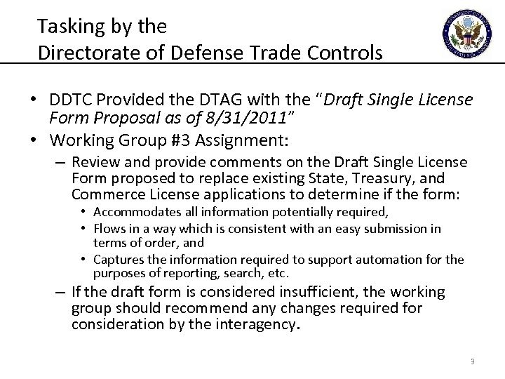 Tasking by the Directorate of Defense Trade Controls • DDTC Provided the DTAG with