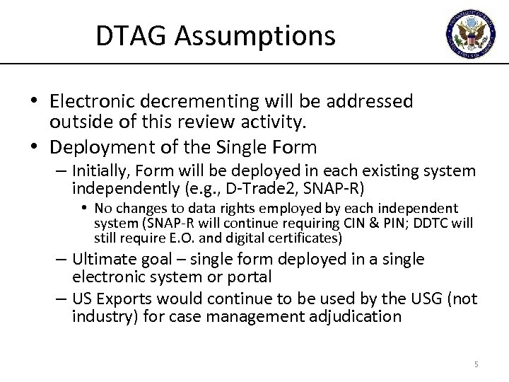 DTAG Assumptions • Electronic decrementing will be addressed outside of this review activity. •