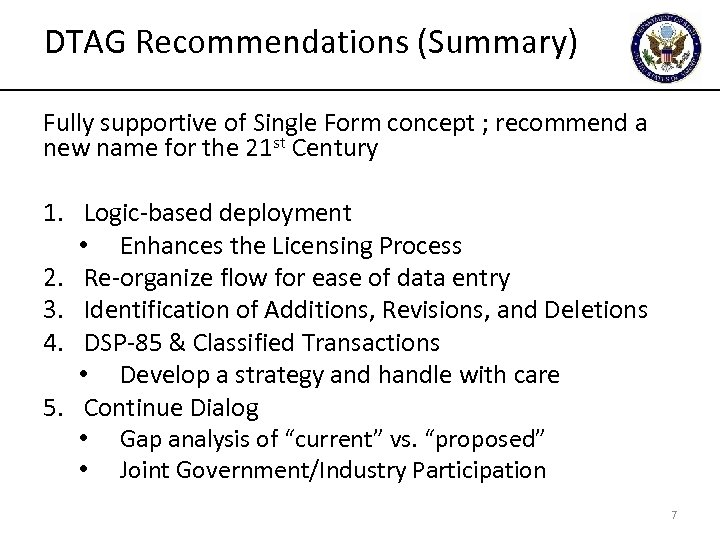 DTAG Recommendations (Summary) Fully supportive of Single Form concept ; recommend a new name