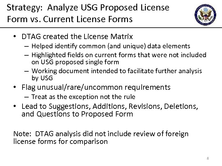 Strategy: Analyze USG Proposed License Form vs. Current License Forms • DTAG created the