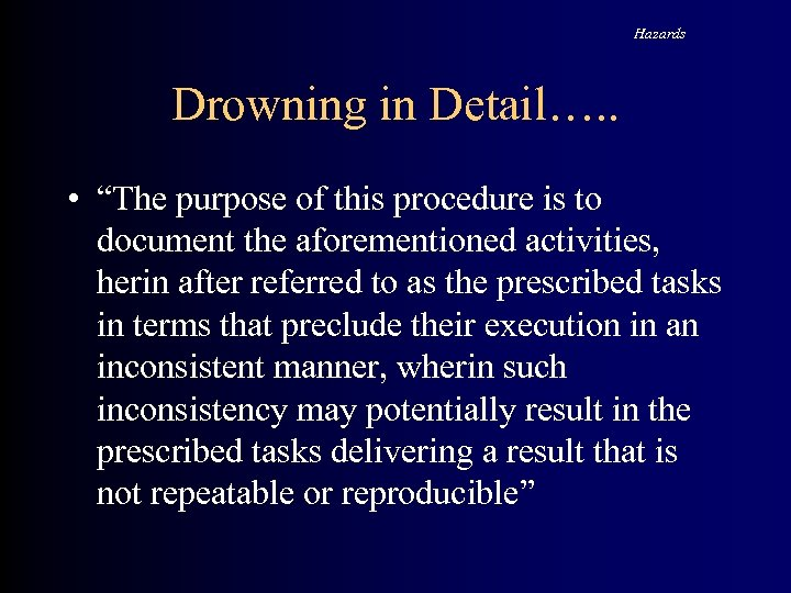 "Hazards Drowning in Detail…. . • ""The purpose of this procedure is to document"