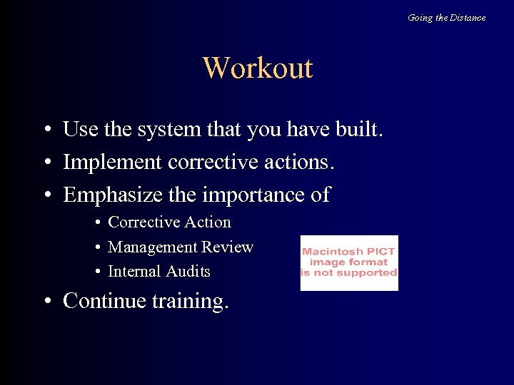 Going the Distance Workout • Use the system that you have built. • Implement