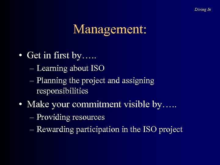 Diving In Management: • Get in first by…. . – Learning about ISO –