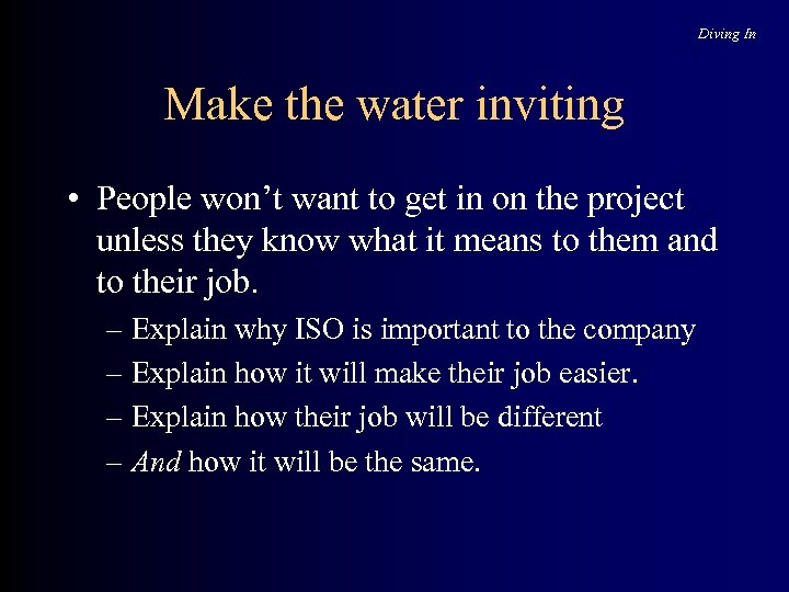Diving In Make the water inviting • People won't want to get in on