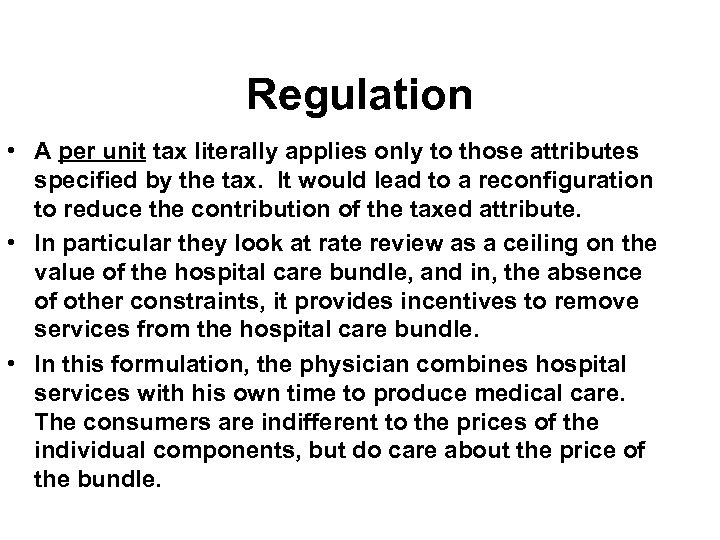 Regulation • A per unit tax literally applies only to those attributes specified by