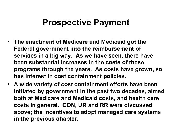 Prospective Payment • The enactment of Medicare and Medicaid got the Federal government into