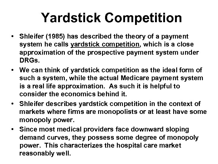 Yardstick Competition • Shleifer (1985) has described theory of a payment system he calls