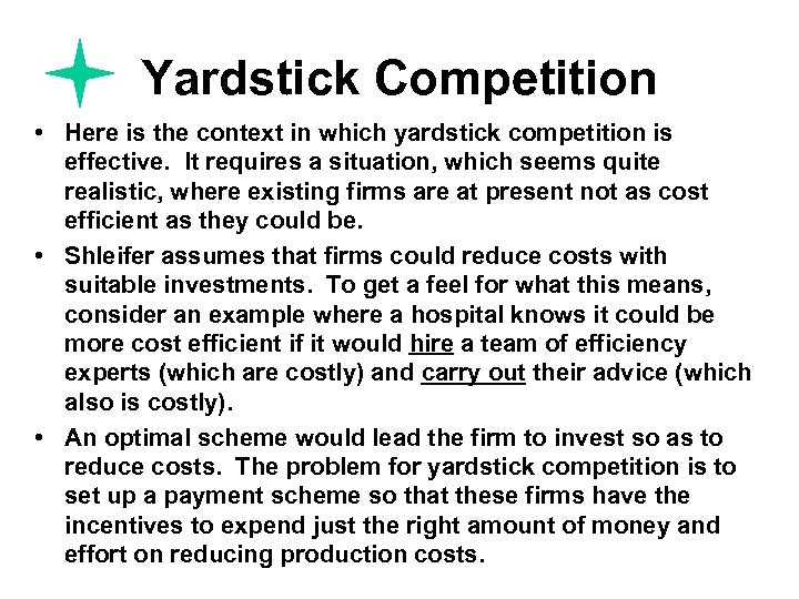 Yardstick Competition • Here is the context in which yardstick competition is effective. It