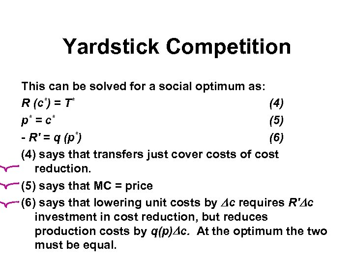 Yardstick Competition This can be solved for a social optimum as: R (c*) =