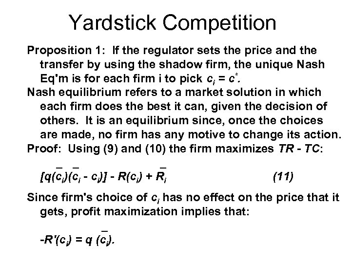 Yardstick Competition Proposition 1: If the regulator sets the price and the transfer by