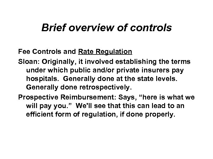 Brief overview of controls Fee Controls and Rate Regulation Sloan: Originally, it involved establishing