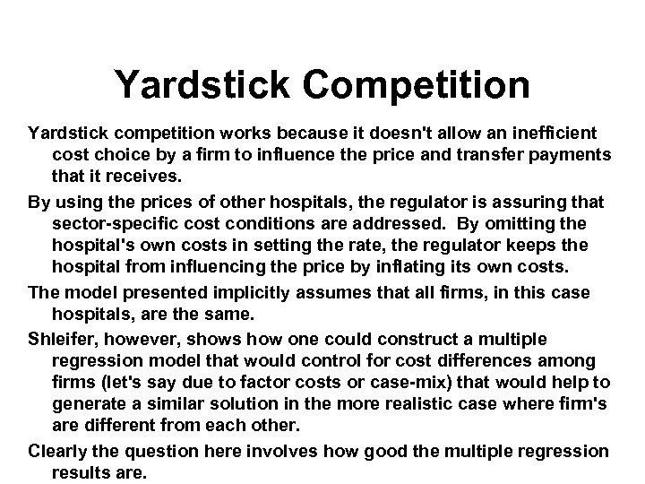 Yardstick Competition Yardstick competition works because it doesn't allow an inefficient cost choice by