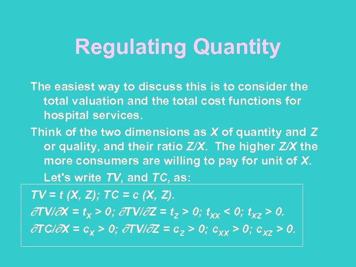 Regulating Quantity The easiest way to discuss this is to consider the total valuation