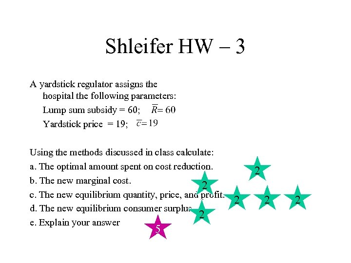 Shleifer HW – 3 A yardstick regulator assigns the hospital the following parameters: Lump