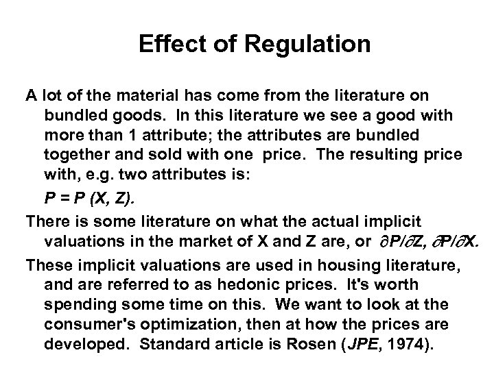 Effect of Regulation A lot of the material has come from the literature on