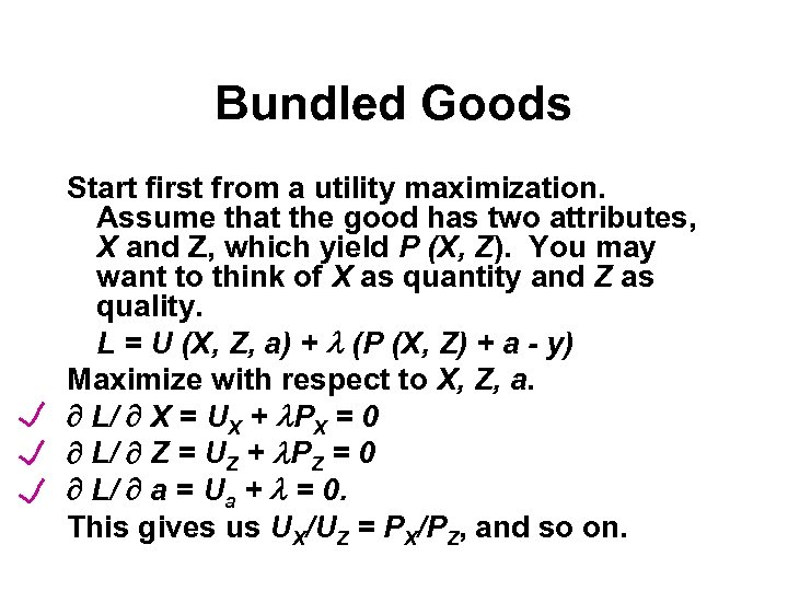 Bundled Goods Start first from a utility maximization. Assume that the good has two