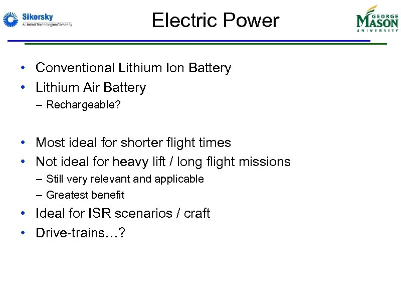 Electric Power • Conventional Lithium Ion Battery • Lithium Air Battery – Rechargeable? •