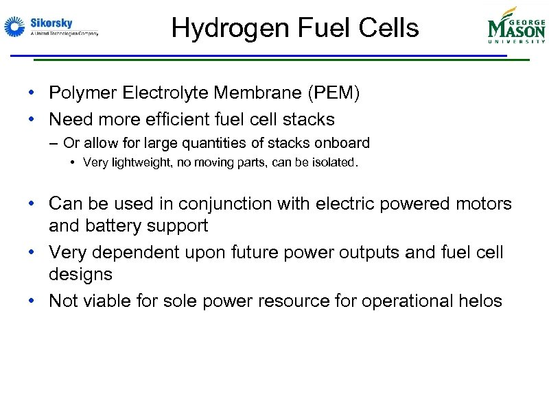 Hydrogen Fuel Cells • Polymer Electrolyte Membrane (PEM) • Need more efficient fuel cell