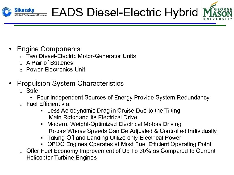 EADS Diesel-Electric Hybrid • Engine Components o o o Two Diesel-Electric Motor-Generator Units A